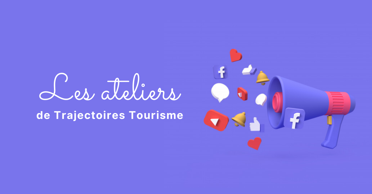 ateliers table ronde communication tourisme